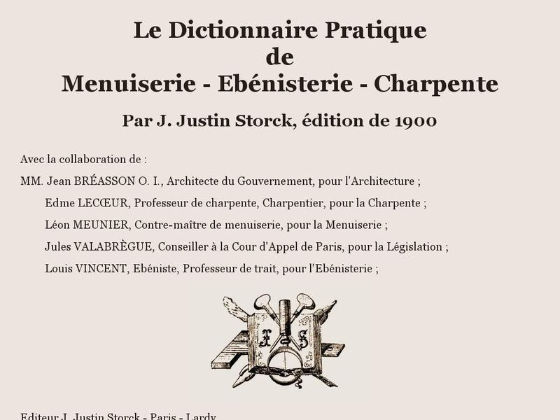Le Dictionnaire Pratique de Menuiserie, Ebénisterie, Charpente - J. Justin Storck - Paris